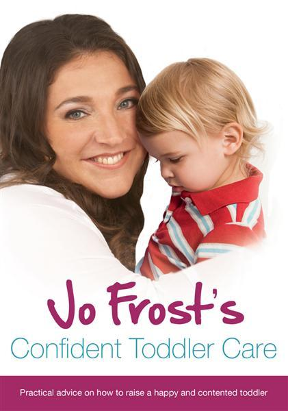 jo-frost-s-confident-toddler-care